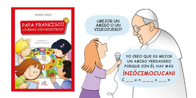 Papa Francisco ¿Juegas con nosotros?