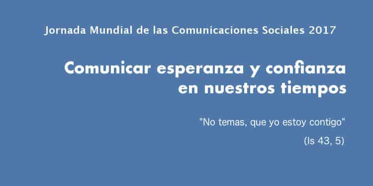 51 Jornada Mundial de las Comunicaciones Sociales 2017