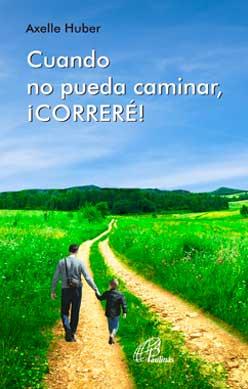 Cuando no pueda caminar, Correré