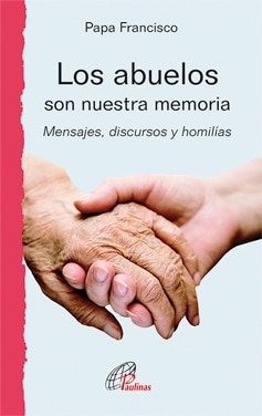 Los abuelos son nuestra memoria